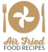 Air Fried Foods Recipes